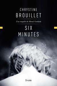 Chrystine Brouillet - Six minutes
